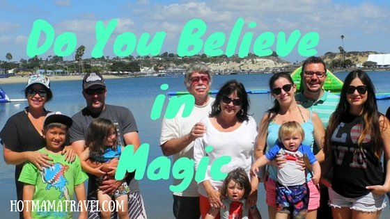 Magical Family Travel. Do You Believe in Magic?