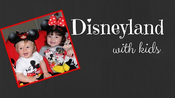 Ultimate Guide to Disneyland with Kids