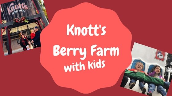 Knott's Berry Farm with Kids
