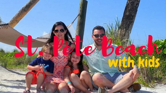 Ultimate Guide to St Pete Beach with Kids