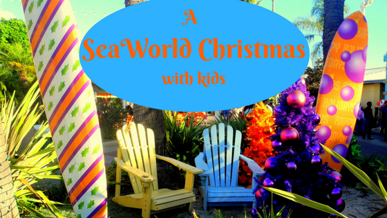 Ultimate Guide to a SeaWorld Christmas with Kids