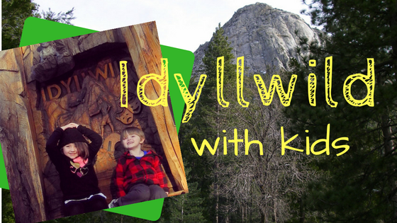 Idyllwild with kids