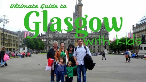 Ultimate Guide to Glasgow with Kids
