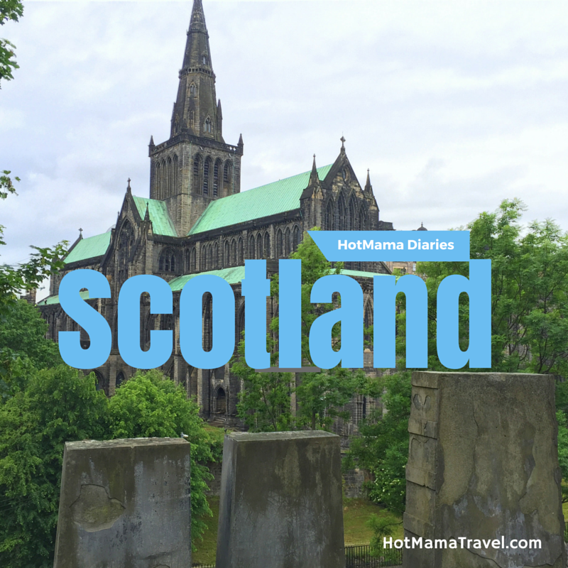 HotMama Diaries: Scotland