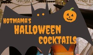 HotMama's Halloween Cocktails