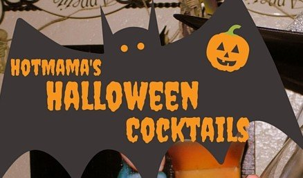 HotMama's Halloween Cocktails