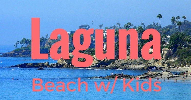 Laguna Beach with kids