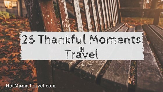 26 Reasons I'm Thankful for Travel