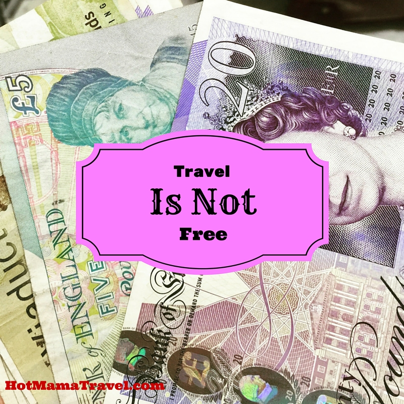 Travel is not free