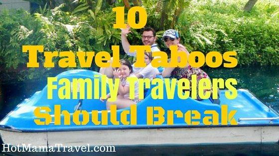 Family Travel Taboos