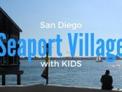 Seaport Village with Kids