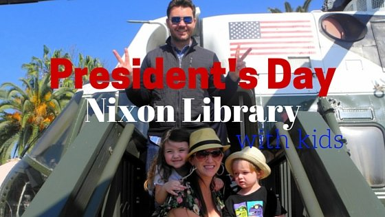 President's Day at the Nixon Presidential Library with Kids