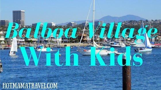 Balboa Village with Kids