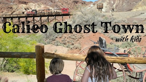 Complete Guide to Visiting Calico Ghost Town with Kids