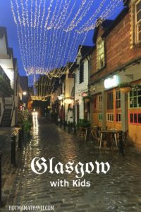 everything you need to know about visiting glasgow scotland with kids