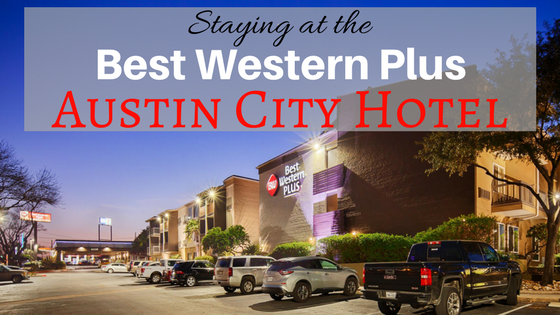 Staying at the Best Western Plus Austin City Hotel