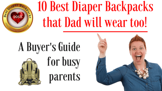 Best Diaper Backpack for dad 2018 Buyers Guide