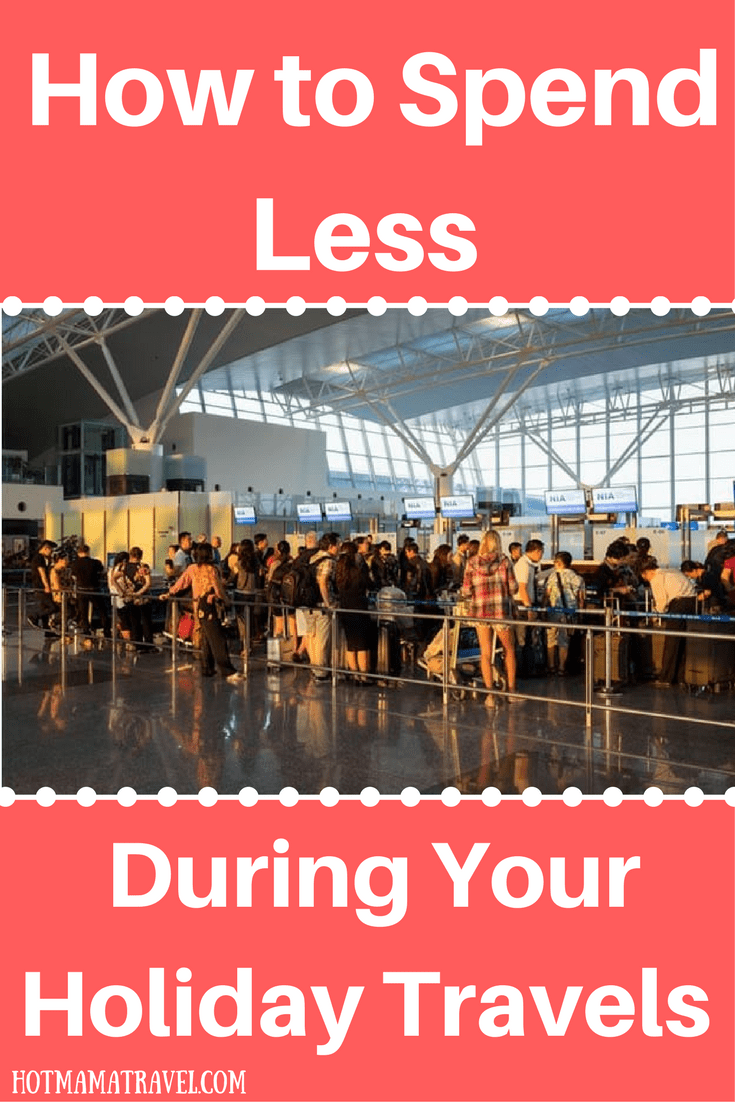 Spend less on holiday travels