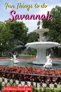 Things to do in Savannah with kids- HotMamaTravel- a must read before you next family vacation to Savannah, GA