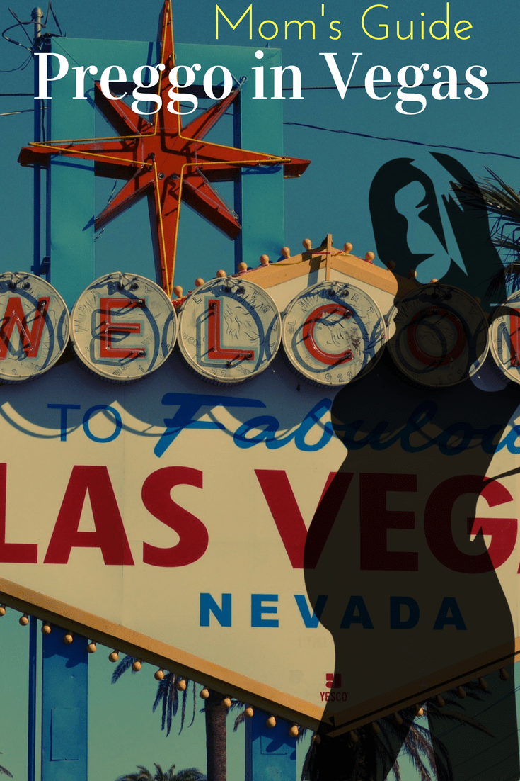 Pregnant in Vegas - A Guide for Expecting Mothers