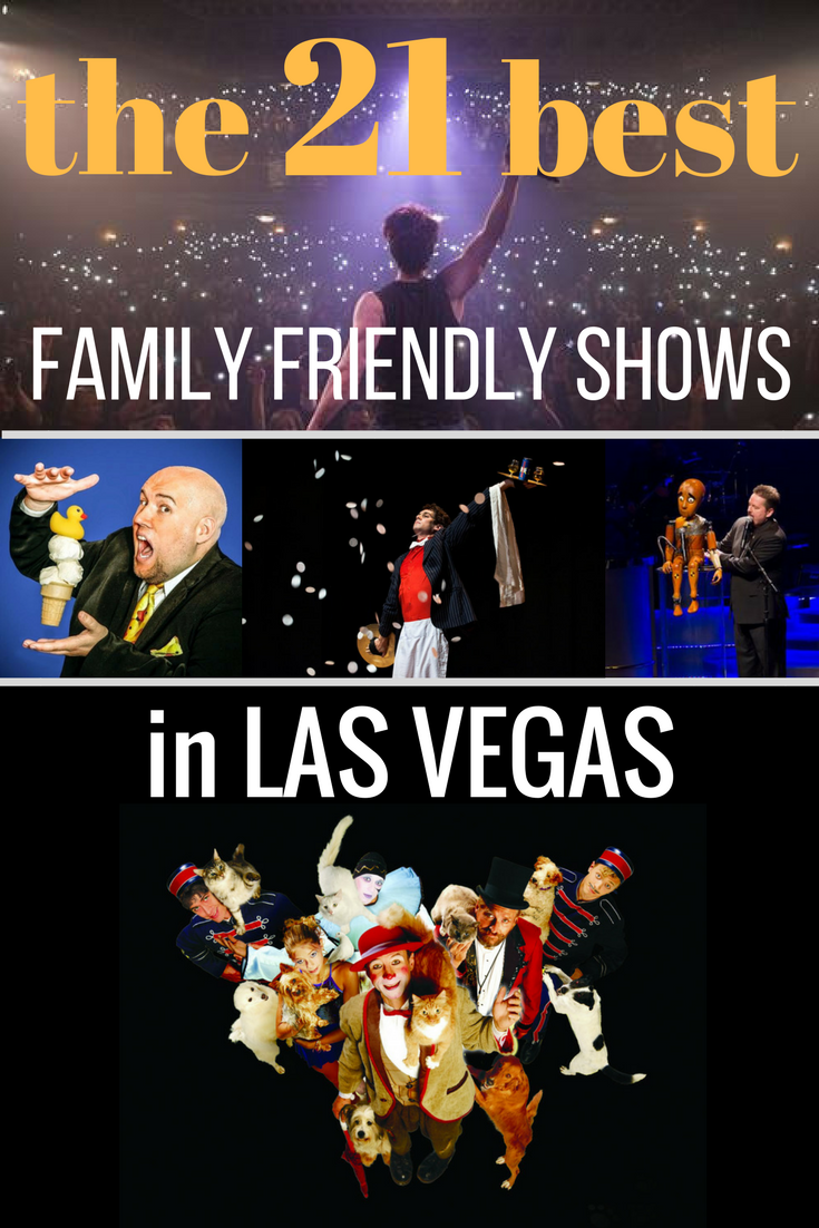 The 21 Best family friendly shows in Las Vegas