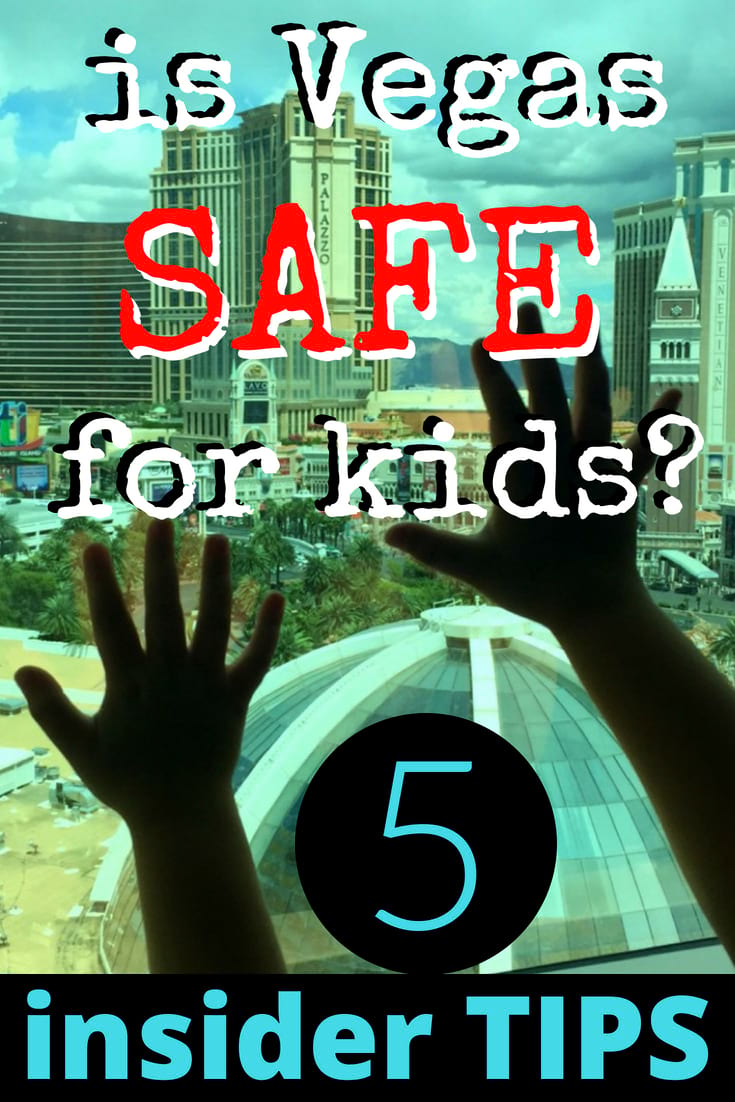 Is Las Vegas safe for kids?