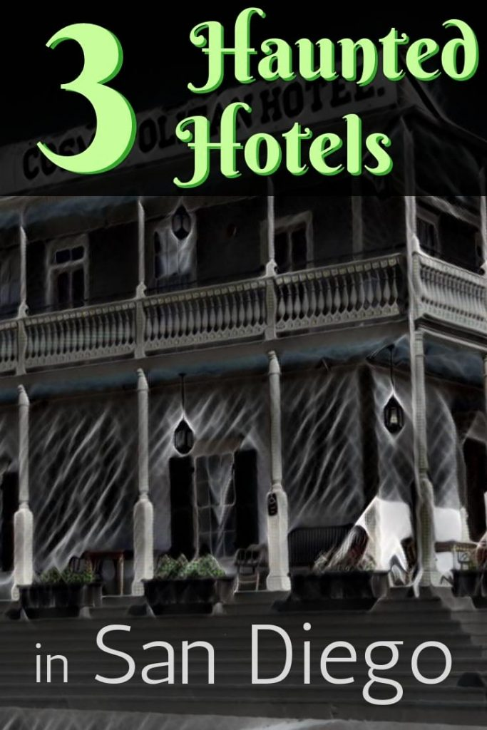 3 Top haunted hotels in San Diego CA