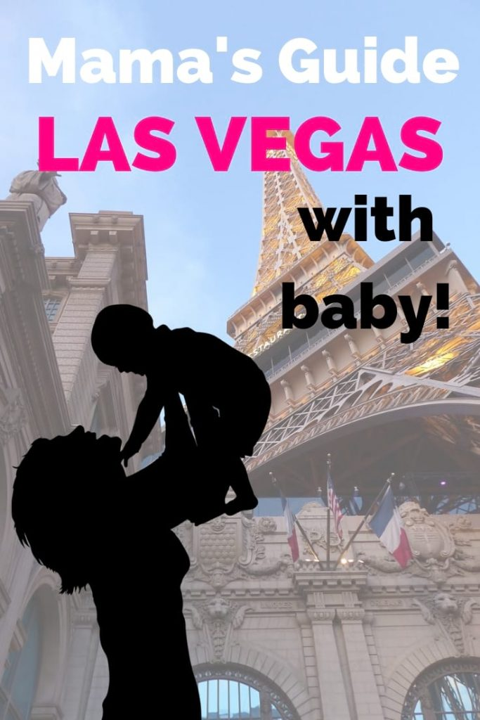 Mama's Guide to Las Vegas with Baby: Perfect itinerary and FAQs