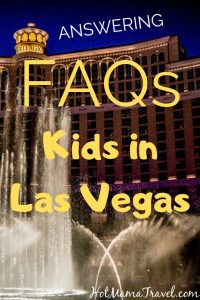 Answering Frequently Asked Questions about visiting Vegas with kids