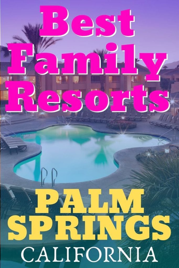 The 3 Hottest family resorts near Palm Springs that are beyond kid-friendly