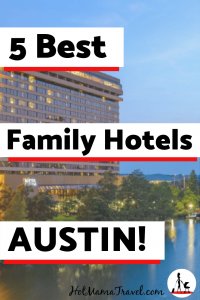 5 Best Family Hotels in Austin Texas