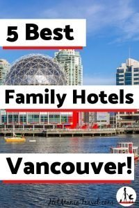 Best Family Hotels in Vancouver BC Canada