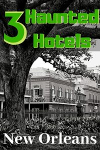 3 Haunted Hotels in New Orleans