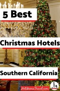Luxurious Christmas hotels for families in Southern California